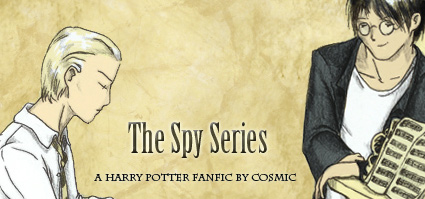The Spy Series - A Harry Potter fanfic by Cosmic